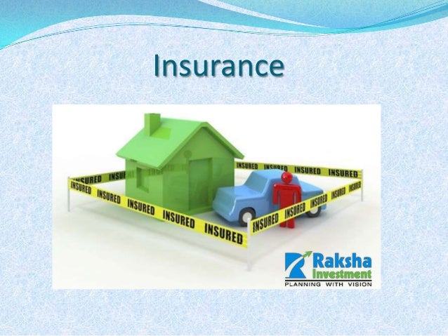 Insurance -Raksha Investment