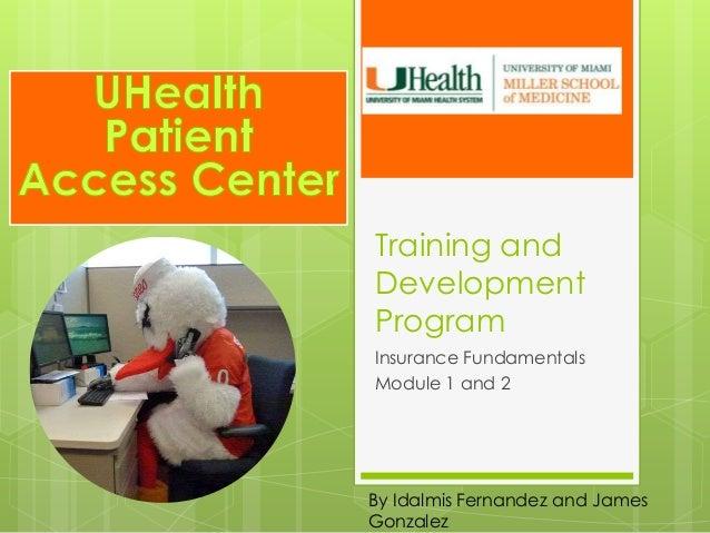 Training and Development Program Insurance Fundamentals Module 1 and 2  By Idalmis Fernandez and James Gonzalez