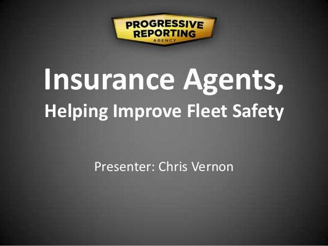 Insurance Agents, Helping Improve Fleet Safety Presenter: Chris Vernon