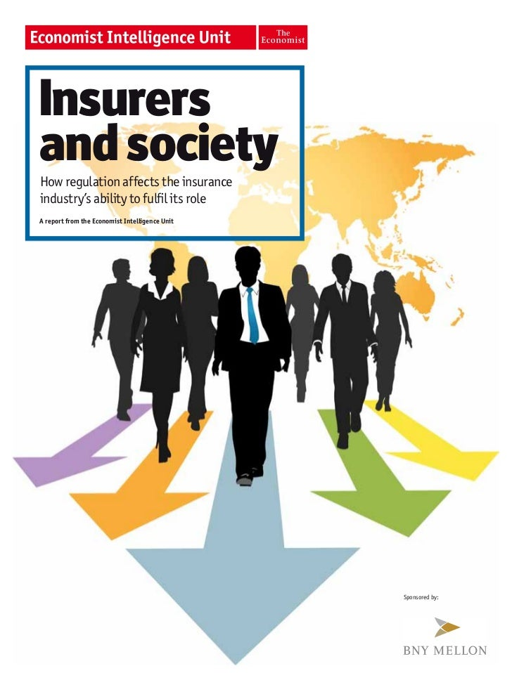 Insurersand societyHow regulation affects the insuranceindustry's ability to fulfil its roleA report from the Economist In...