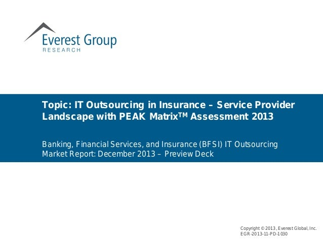 Topic: IT Outsourcing in Insurance – Service Provider Landscape with PEAK MatrixTM Assessment 2013 Banking, Financial Serv...