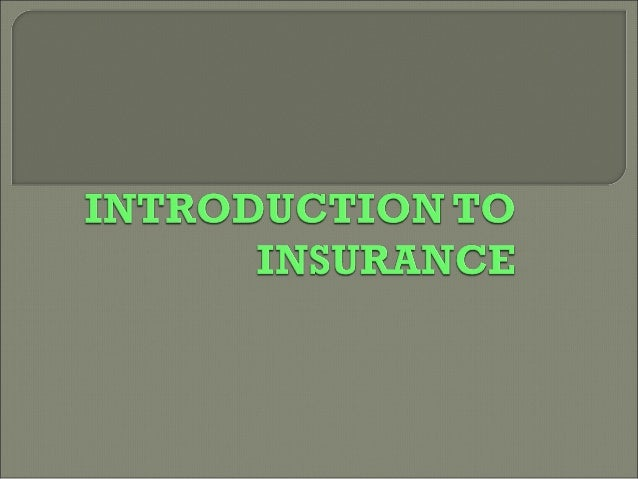 WHAT IS INSURANCE ?• Insurance Indemnifies Assets & Income. EveryAsset has a value and generates Income to itsOwner. There...