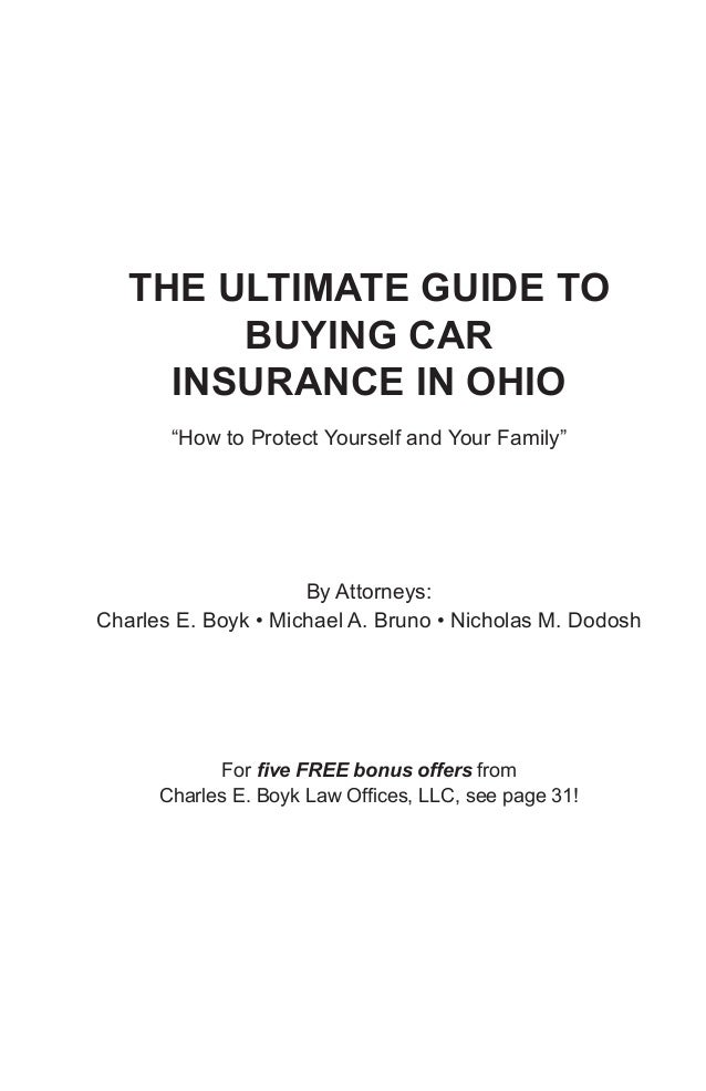 """THE ULTIMATE GUIDE TO        BUYING CAR     INSURANCE IN OHIO       """"How to Protect Yourself and Your Family""""             ..."""