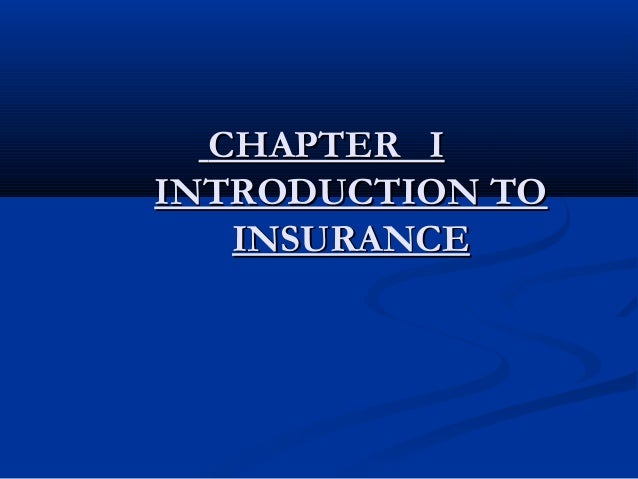 CHAPTER IINTRODUCTION TO   INSURANCE