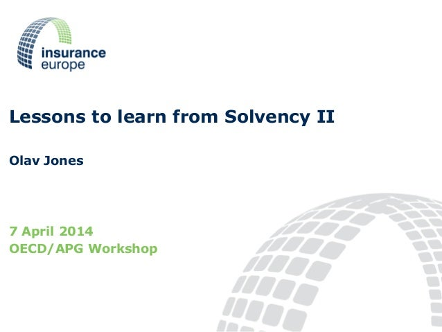 Lessons to learn from Solvency II - Olav Jones - OECD-Risklab-APG Workshop on pension fund regulation and long-term investment