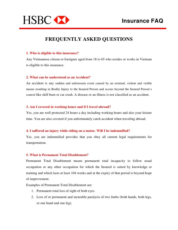 Insurance FAQ                 FREQUENTLY ASKED QUESTIONS  1. Who is eligible to this insurance? Any Vietnamese citizen or ...