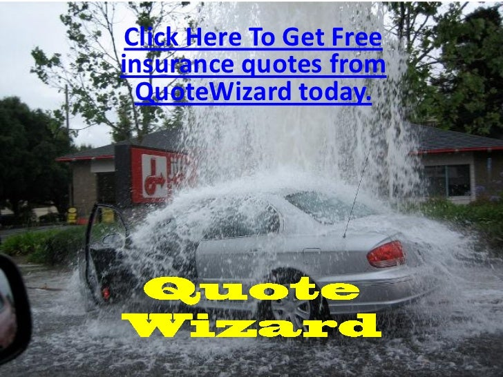Click Here To Get Freeinsurance quotes from  QuoteWizard today.