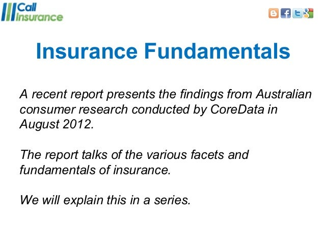 Insurance FundamentalsA recent report presents the findings from Australianconsumer research conducted by CoreData inAugus...