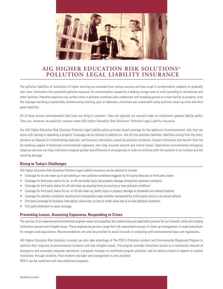 AIG HIGHER EDUCATION RISK SOLUTIONS ®                      POLLUTION LEGAL LIABILITY INSURANCE The pollution liabilities o...