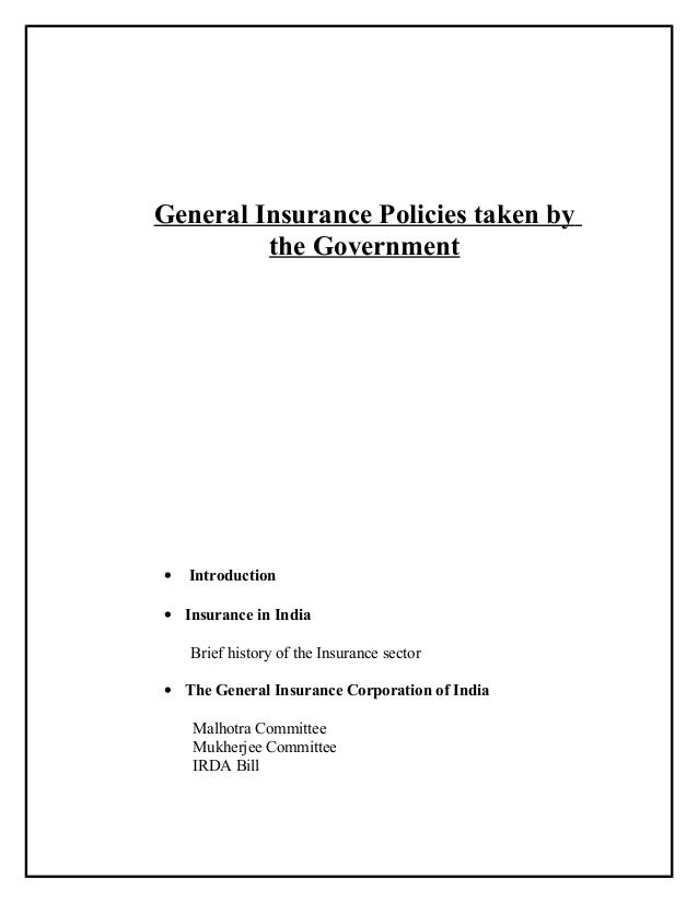 General Insurance Policies taken by the Government • Introduction • Insurance in India Brief history of the Insurance sect...