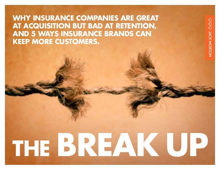 The Break Up- Why Insurance Companies Can't Retain Customers