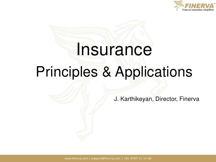 Insurance <br />Principles & Applications<br />J. Karthikeyan, Director, Finerva<br />