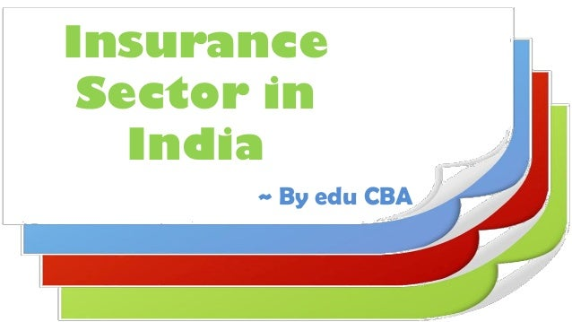 Insurance Sector in India ~ By edu CBA
