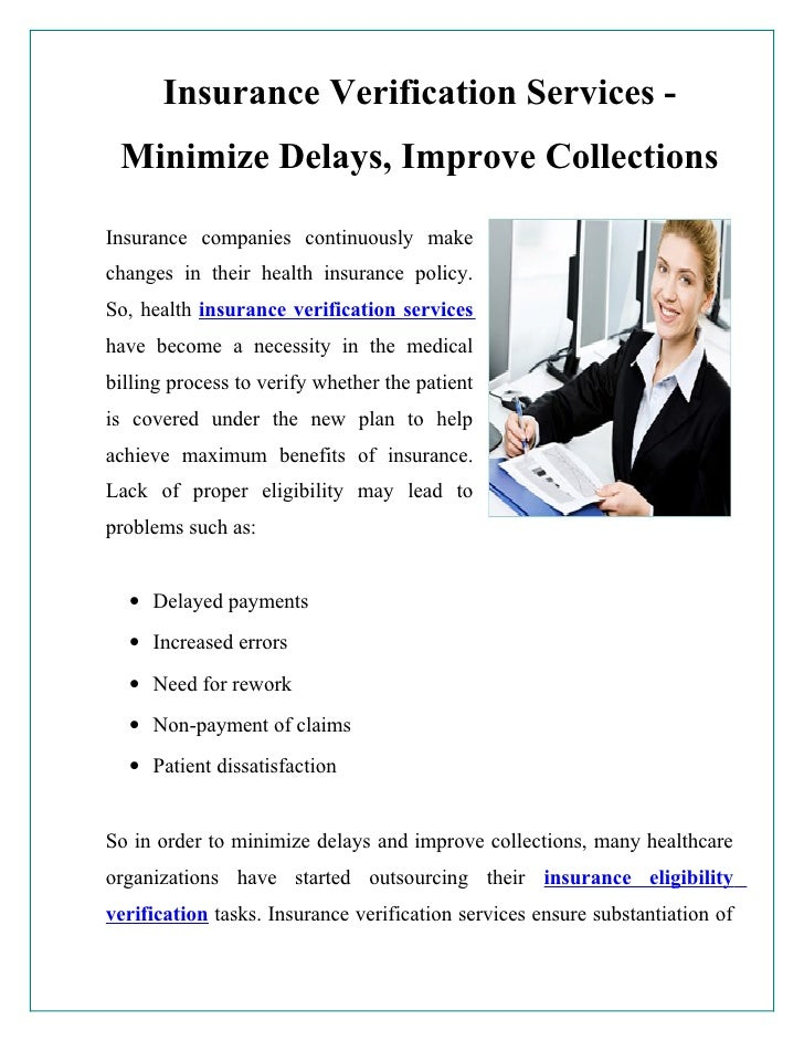 Insurance Verification Services - Minimize Delays, Improve CollectionsInsurance companies continuously makechanges in thei...