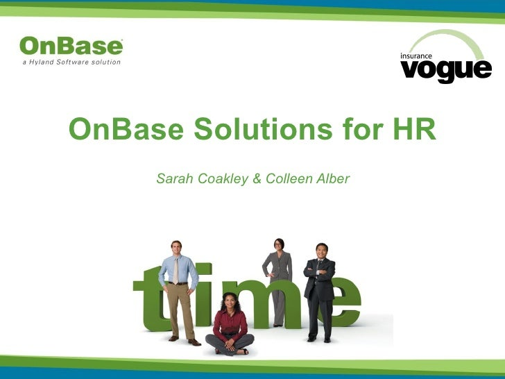 OnBase Solutions for HR Sarah Coakley & Colleen Alber