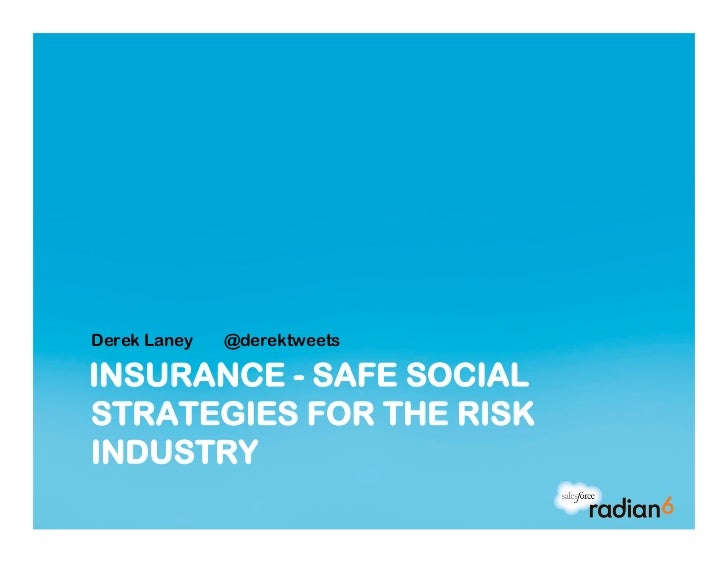 Derek Laney   @derektweetsINSURANCE - SAFE SOCIALSTRATEGIES FOR THE RISKINDUSTRY
