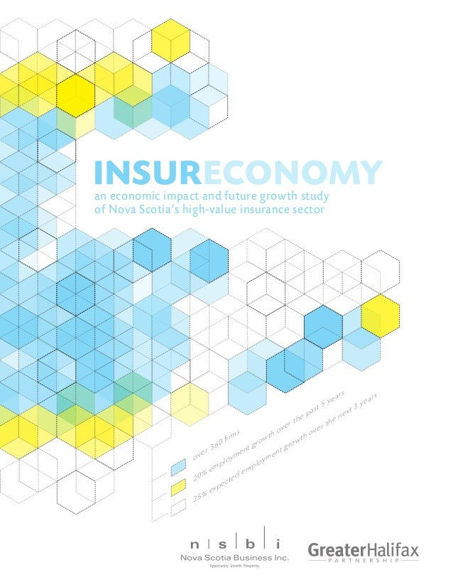 an economic impact and future growth studyof Nova Scotia's high-value insurance sector                                    ...