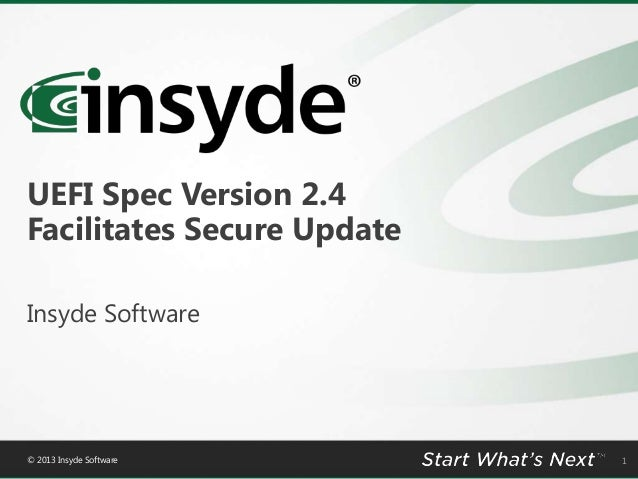 UEFI Spec Version 2.4 Facilitates Secure Update Insyde Software  © 2013 Insyde Software  1