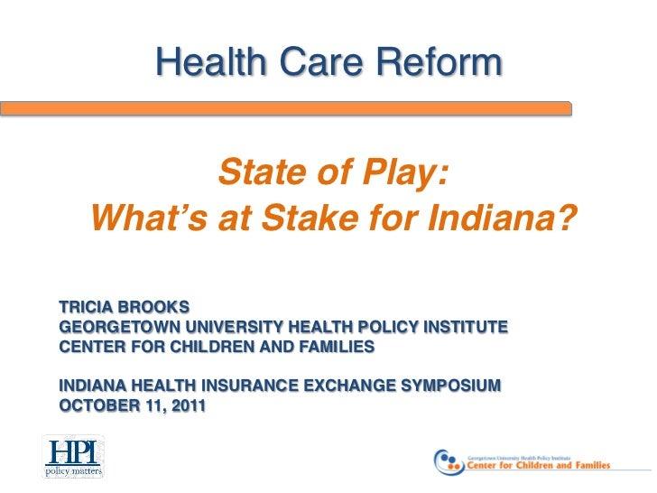 Health Care Reform in Indiana 10/11/2011 Symposium