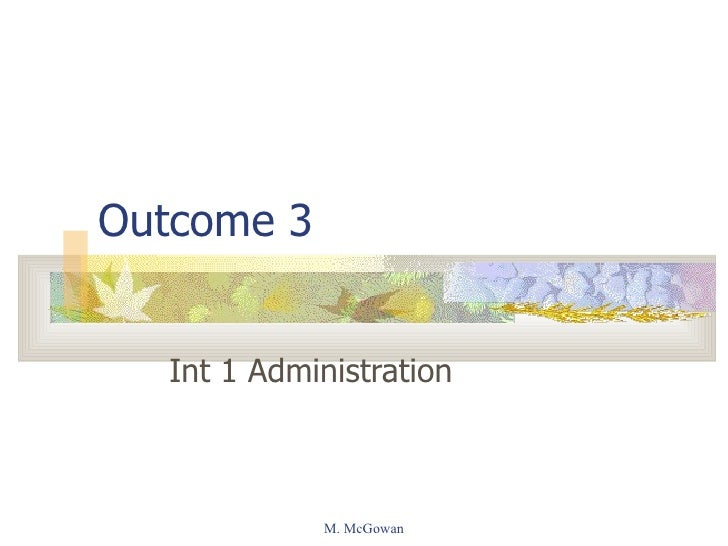 Outcome 3 Int 1 Administration