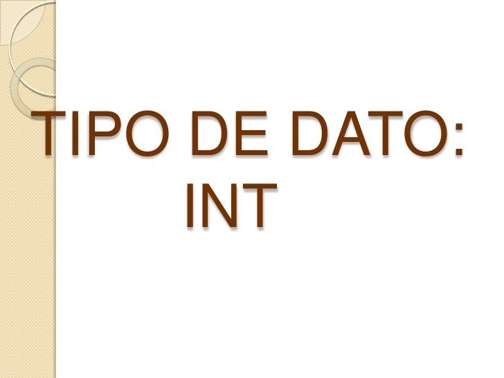 TIPO DE DATO:INT<br />