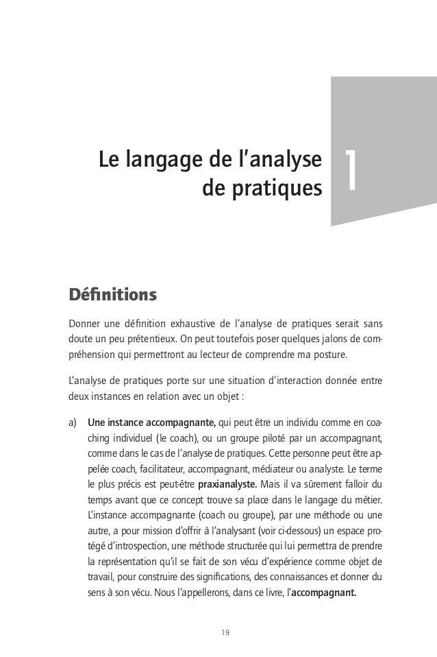 1  Le langage de l'analyse  de pratiques  Définitions  Donner une définition exhaustive de l'analyse de pratiques serait s...