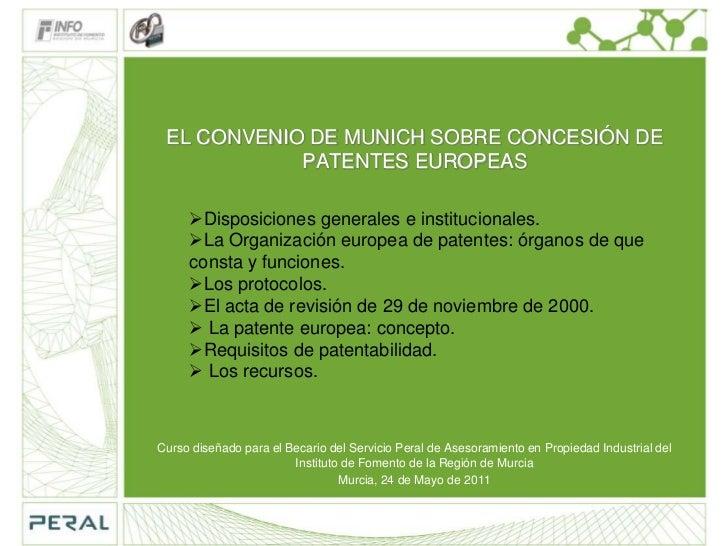 EL CONVENIO DE MUNICH SOBRE CONCESIÓN DE            PATENTES EUROPEAS     Disposiciones generales e institucionales.     ...