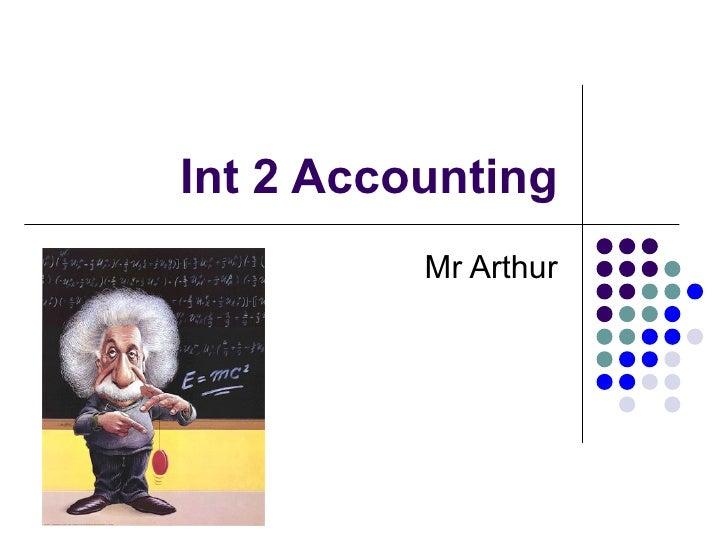 Int 2 Accounting Mr Arthur
