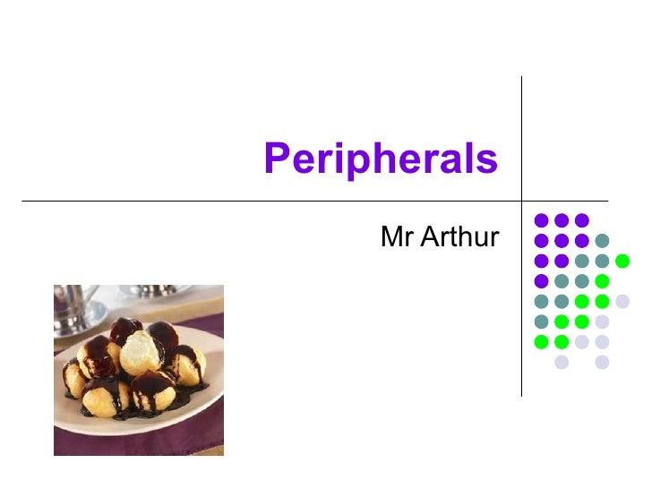 Peripherals Mr Arthur