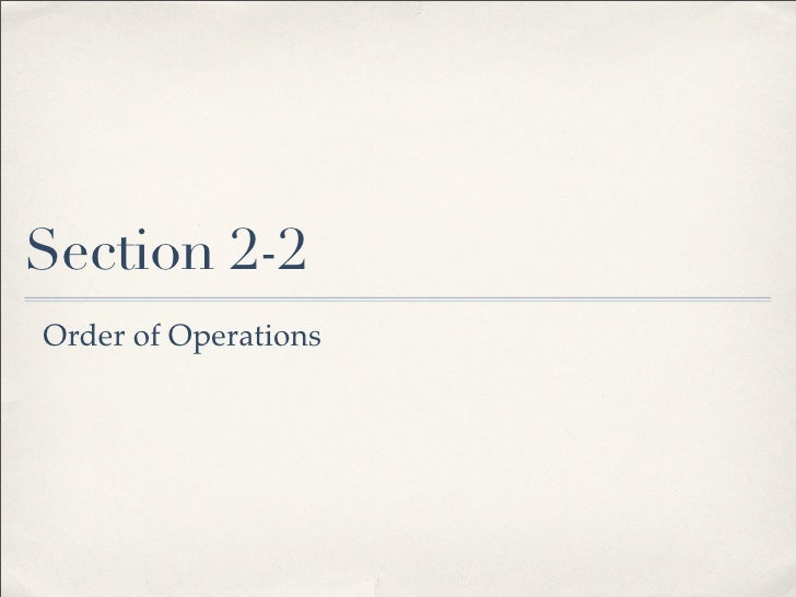 Section 2-2 Order of Operations