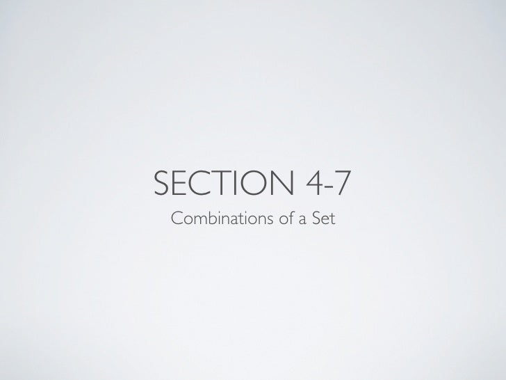 SECTION 4-7 Combinations of a Set