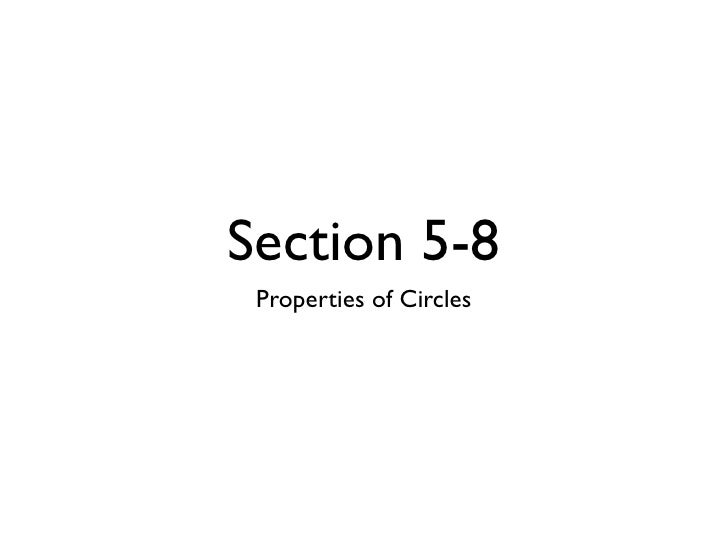 Section 5-8  Properties of Circles