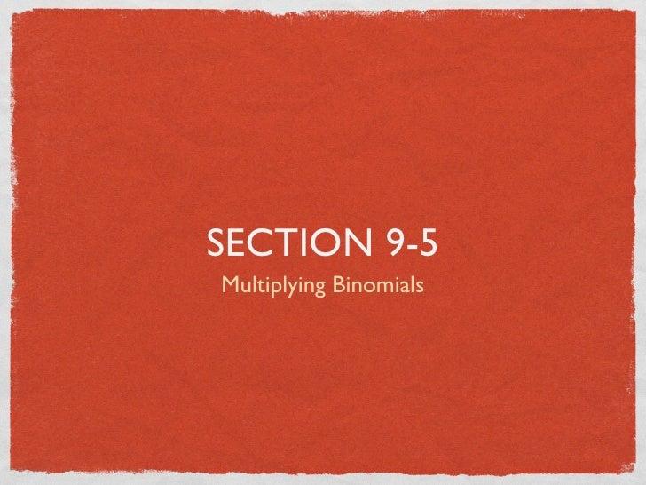 SECTION 9-5 Multiplying Binomials