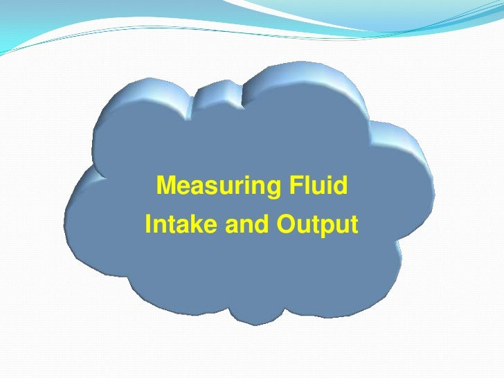 Measuring Fluid Intake and Output<br />