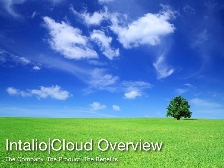 Intalio|Cloud Overview The Company. The Product. The Benefits.