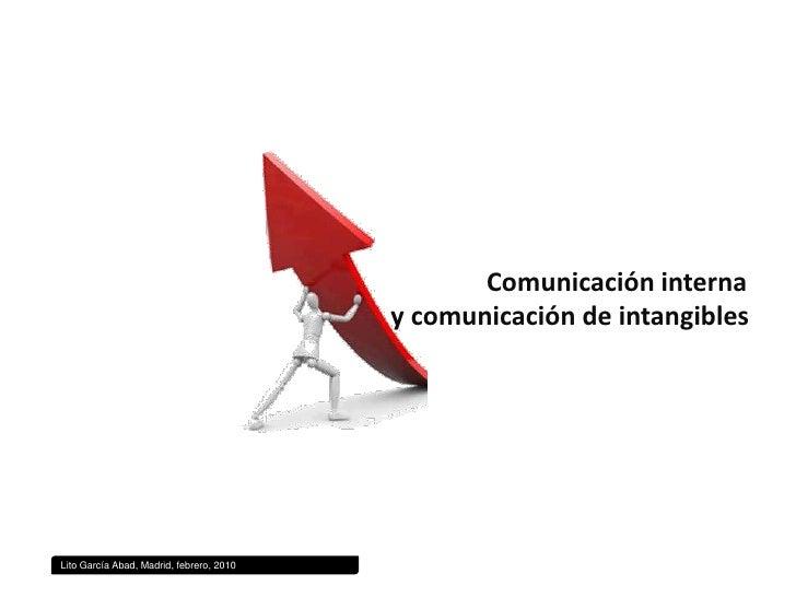 Comunicación interna <br />                                                     y comunicación de intangibles<br />Lito Ga...
