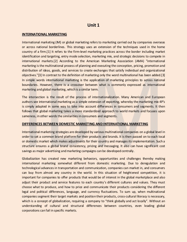 Unit 1INTERNATIONAL MARKETINGInternational marketing (IM) or global marketing refers to marketing carried out by companies...