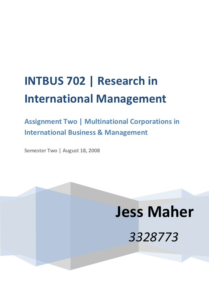 INTBUS 702   Research in International ManagementAssignment Two   Multinational Corporations in International Business & M...