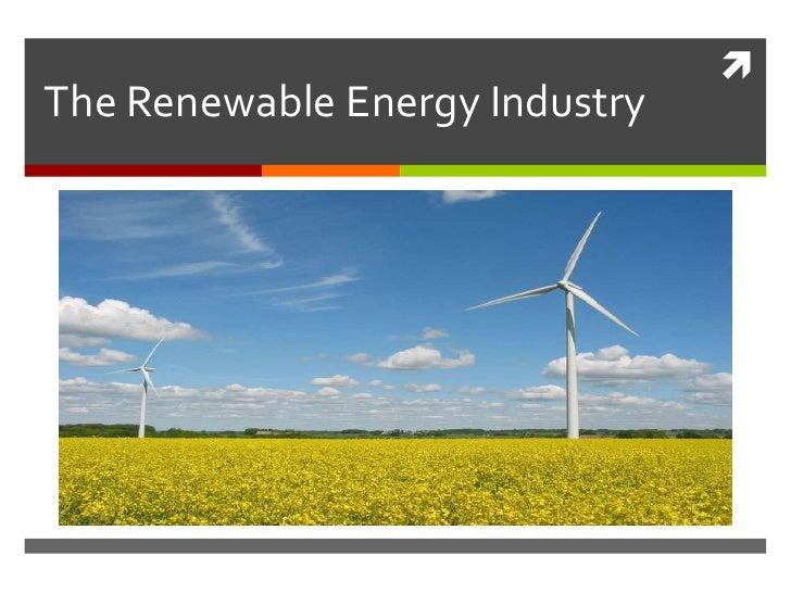 The Renewable Energy Industry<br />