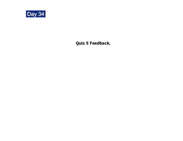 Quiz 5 Feedback.