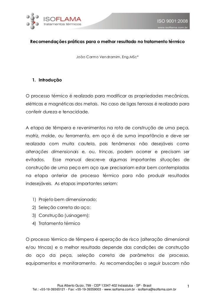 Recomendações práticas para o melhor resultado no tratamento térmico                                 João Carmo Vendramim,...
