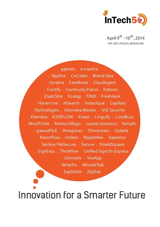 April 9 th –10 th , 2014 THE LEELA PALACE, BANGALORE Innovation for a Smarter Future 99tests . a-mantra . AppExe . CoCubes...