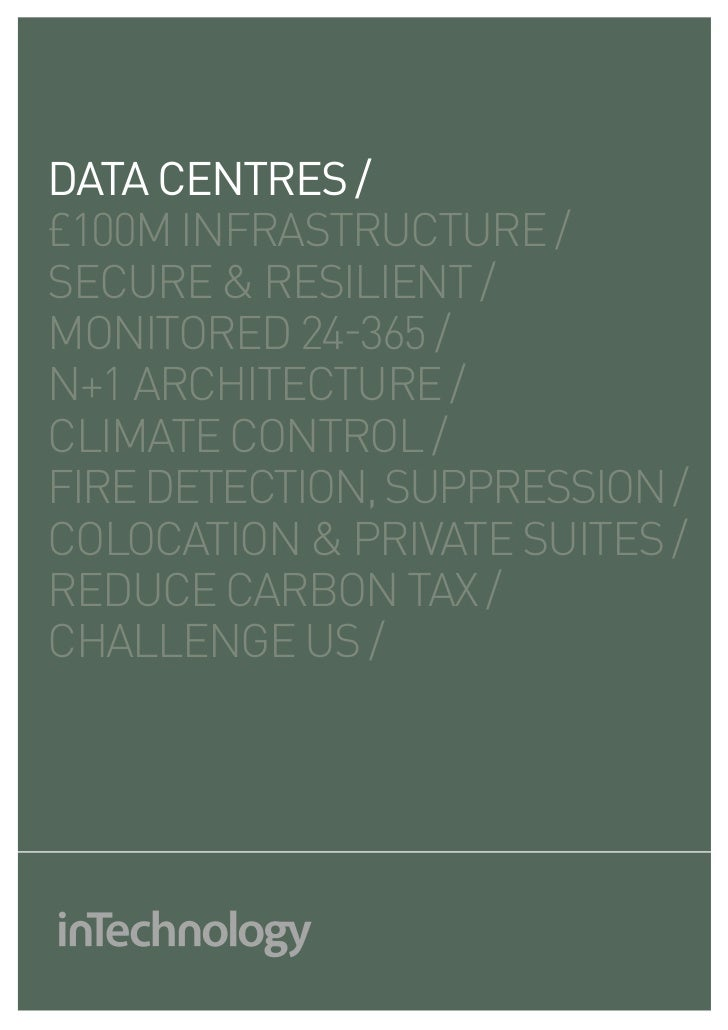 DATA CENTRES /£100m infrastructure /secure & resilient /monitored 24-365 /n+1 architecture /climate control /fire detectio...