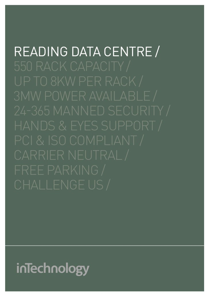 reading daTa CenTre /550 RACK CAPACITY /UP TO 8KW PER RACK /3MW POWER AVAILABLE /24-365 MANNED SECURITY /HANDS & EYES SUPP...