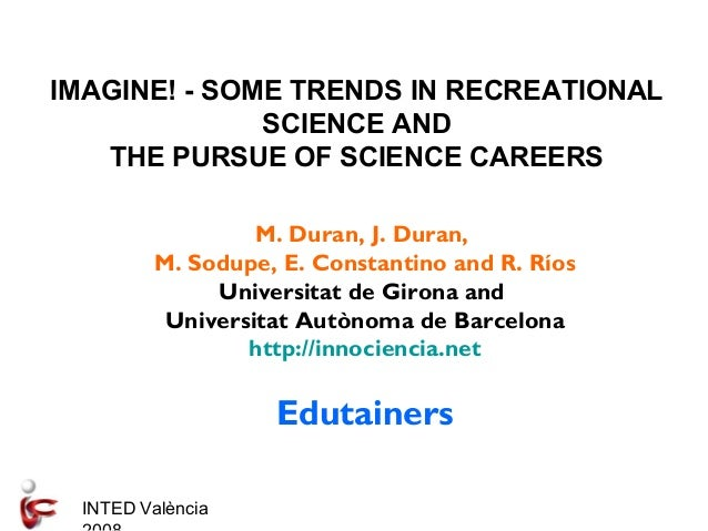 IMAGINE! - SOME TRENDS IN RECREATIONAL SCIENCE AND