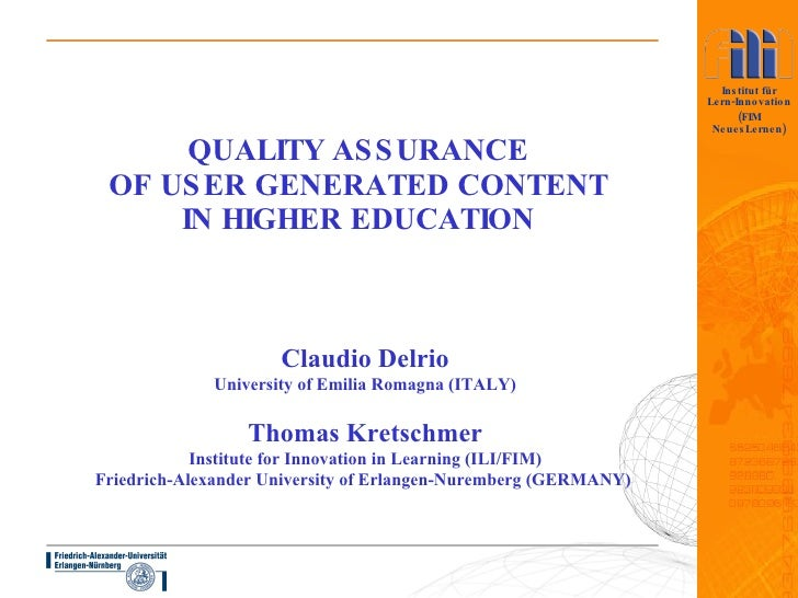QUALITY ASSURANCE  OF USER GENERATED CONTENT  IN HIGHER EDUCATION Claudio Delrio University of Emilia Romagna (ITALY) Thom...
