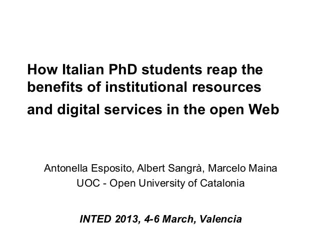 How Italian PhD students reap thebenefits of institutional resourcesand digital services in the open Web  Antonella Esposi...