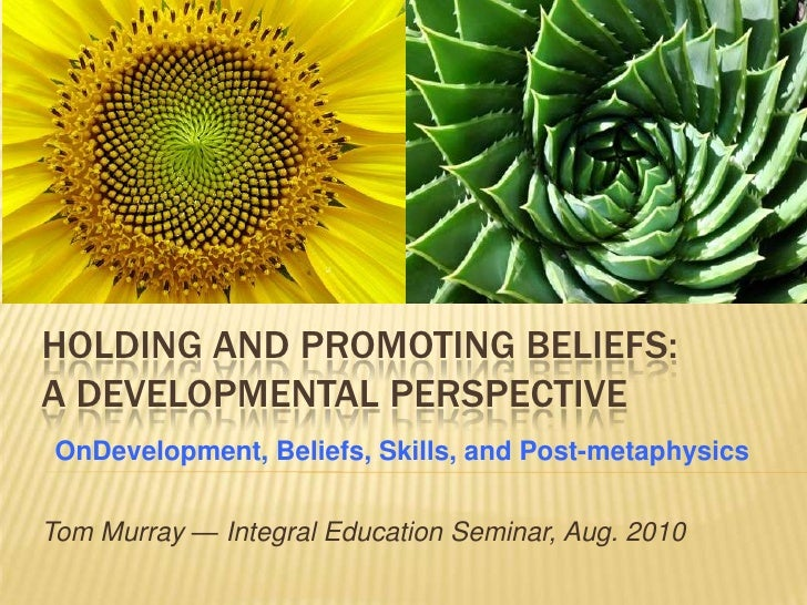 Holding and Promoting Beliefs: A Develpmental View.