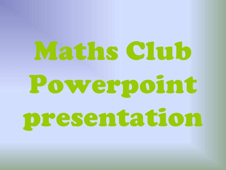 Maths ClubPowerpointpresentation