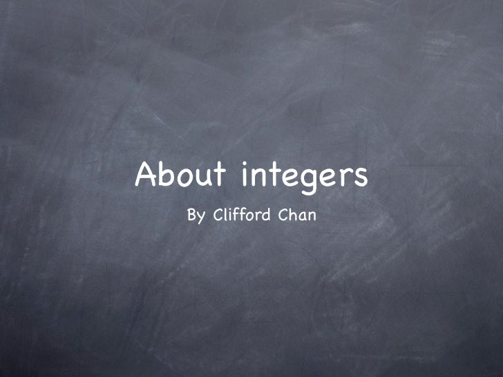 About integers   By Clifford Chan